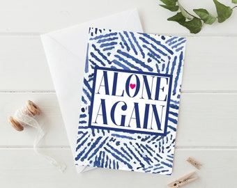Alone Again - A5 Blank Greetings Card