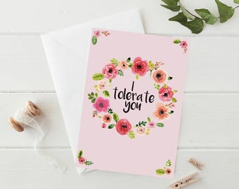 I Tolerate You - A5 Blank Greetings Card