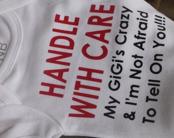 Handle With Care Onesie | GiGi Grandma Noni Mimi Crazy I'm Not Afraid To Tell Onesie | New Baby Gift | Funny Onesie | Custom Shower Gifts |