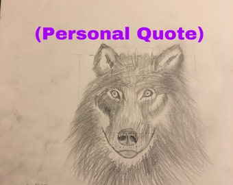 Wolf Drawing W/ Personal Quote