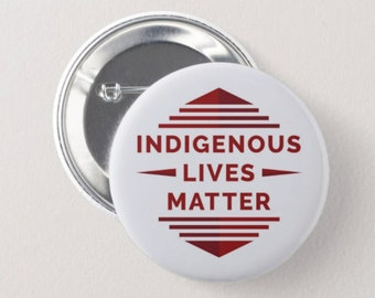 "2.25"" Indigenous Lives Matter Button (White)"