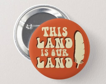 """2.25"""" Indigenous This Land Is Our Land Button"""