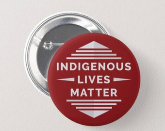 """2.25"""" Indigenous Lives Matter Button (Red)"""