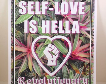 Self Love Poster 8.5X11in- social justice, self care, revolutionary, art, qpoc, qtpoc, woc, poc, empowering, queer, womxn, decor, wall art