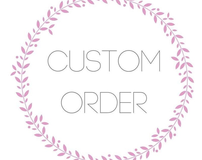 Custom orders available