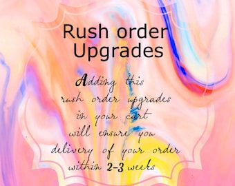 Rush Order Upgrades , Get your order within 2-3 WEEKS. Current timeline is 2-3 WEEKS