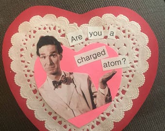Are you a charged atom Valentine