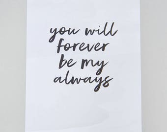 You will forever be my always A4 Print