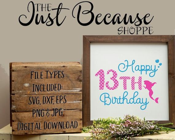 SVG Mermaid 13th Birthday Happy Thirteenth Svg