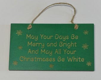 May Your Days Be Merry And Bright - Laser Engraved Wall Plaque