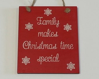 Family Makes Christmas Time Special - Laser Engraved Wall / Door plaque - Christmas 2021