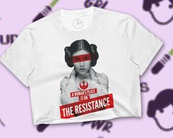 A Woman's place is on The Resistance Crop Top | Princess Leia Crop | Feminist Crop Top | Geek Crop Top | Star Wars Crop Top
