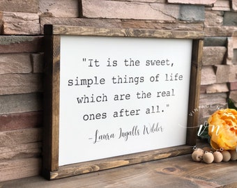 It Is The Sweet Simple Things In Life - Simple Things In Life Quote - Laura Ingalls Wilder Quote - Inspirational Quotes - Quotes on Wood