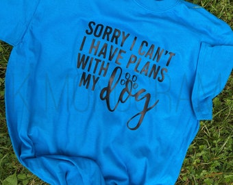 Plans with my Dog Tshirt