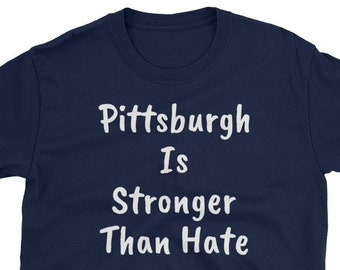 c76ce5477ff Pittsburgh Is Stronger Than Hate T-Shirt