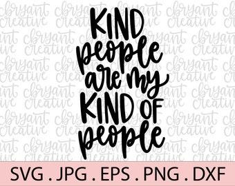 jpg transfer Kind People are my Kinda People SVG dxf Love Svg Funny Signs cut file Kindness Svg Inspirational Svg Kind Svg