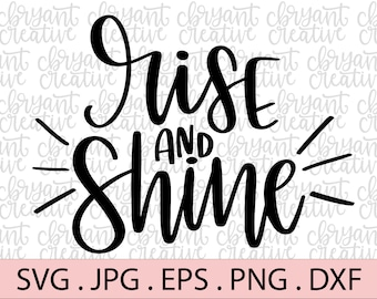 Silhouette file Rise and Shine SVG Cricut and Silhouette Hand Lettered Handlettered Handwritten jpg png cutting file