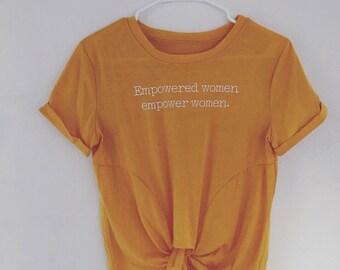 Empowered Women Tee | Feminist Shirt | Feminism Shirt | Protest Shirt | Feminist Tee | Casual Tees | Empowerment Shirt | Women's Tees | Tees