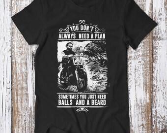 Beard Shirt, You Don't Always Need A Plan, Beard Tee, Unisex, Beard And Balls T-Shirt, Beard Motorcycle T-shirt, Freedom,  Graphic Shirt