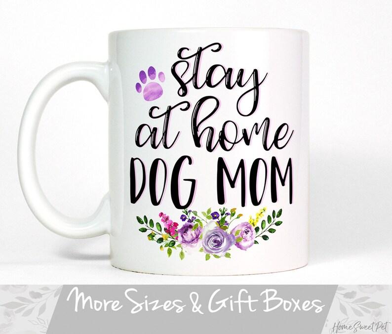 Stay At Home Dog Mom Mug Funny Gift Birthday