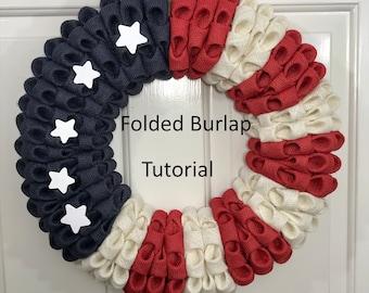 Folded Burlap Wreath Tutorial, DIY Wreath, Burlap Tutorial, Patriotic wreath, Military wreath, Do It Yourself