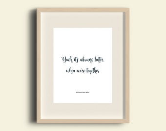 A4 Print Jack Johnson - Better Together lyrics - 'Yeah it's always better when we're together'