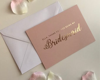 Personalised foil Thank you for being my Bridesmaid blush wedding card in rose gold, silver, gold or light pink foil