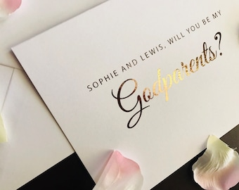 Personalised foil will you be my Godparents/ Godfather/ Godmother card in rose gold, silver or gold foil