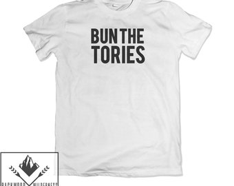 8f1b1253 Bun The Tories Brexit Political Labour Theresa May Uk Politics Vote Funny  Tumblr Hipster Unisex T Shirt