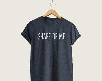 81fa68500a Shape Of Me T-shirt, Funny Unisex Ed Sheeran Shape Of You Shirt