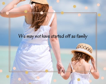 Greeting Card: We may not have started off as family