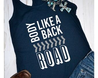 Body like a back road tank | Country Festival | Country Music Tank | Country Concert | Country Shirt | Country Girl | Country Concert Tee