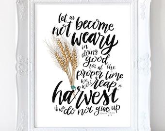 Harvest, Christian art, Scripture, Verse, Hand lettered, Galatians 6:9, Weary, printable - digital