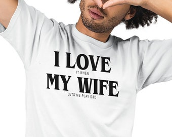 825bb50d I Love My Wife When She Lets Me Play Dungeons & Dragons Comedy T-Shirt