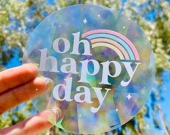 Oh Happy Day, Suncatcher Sticker for Window, Rainbow Window Decal, Rainbow Maker, Happy Sticker, Uplifting Gift, Housewarming Gift, Self