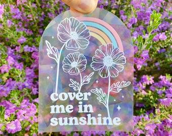 Cover Me in Sunshine, Sun Catcher Sticker for Window, Wildflower Sticker, Rainbow Maker Window, Uplifting Gift for Women, Housewarming Gift
