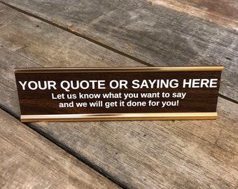 Custom Engraved Desk Sign | Name Plate Funny Boss Gag Gift | Office Gift | Gag Gift | Your Saying Here
