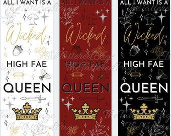 All I Want is a Wicked High Fae Queen BOOKMARK & BUNDLE option Black white red writer writer bookish bookworm booklover gift