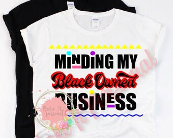 6b1280d9a Minding my black owned business svg