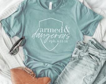 Armor of God | Armed + Dangerous | Christian Tshirt | Jesus Tshirt | Christian Gift | Christian Apparel