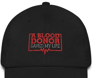 A Blood Donor Saved My Life Dad hat