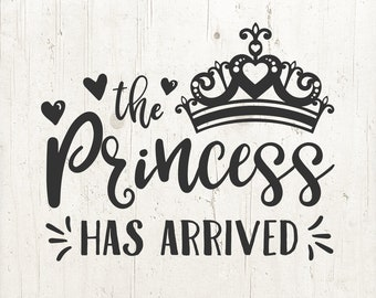 The Princess Has Arrived svg Baby Girl svg Hello World New Baby svg Newborn svg PNG Files svg files for Cricut girl