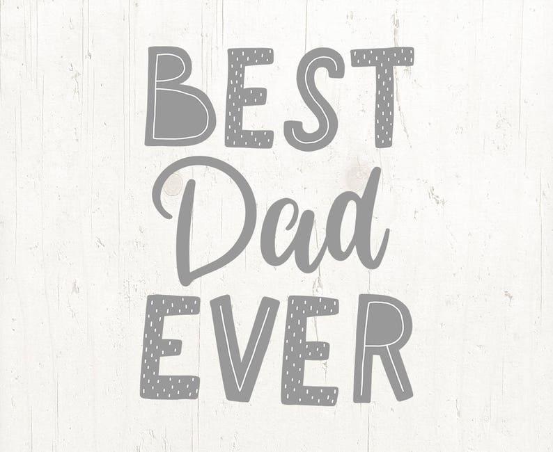 Best Dad Ever Svg Dad Svg Father S Day Svg Best Dad Etsy