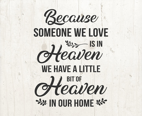 Heaven Svg Because Someone We Love Is In Heaven Svg Cricut Etsy