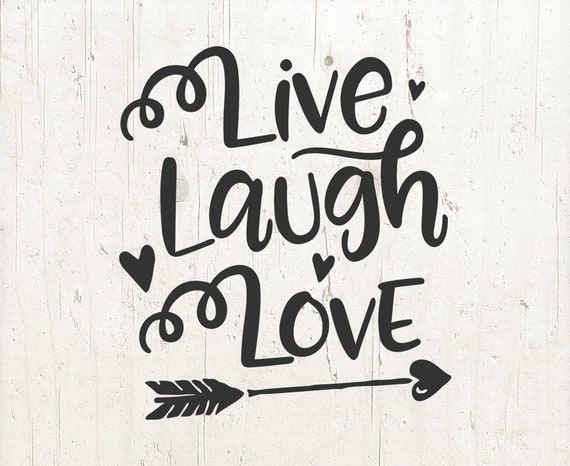 Download Live Laugh Love Cut File SVG love svg svg file for Cricut ...