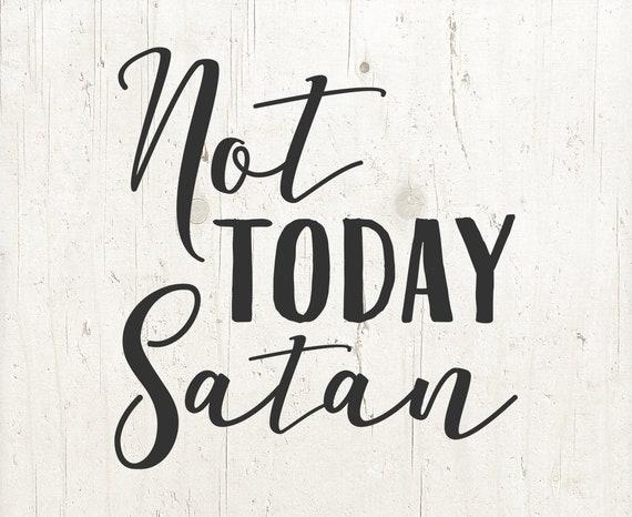 Nicht Heute Satan Svg Cut Files Bibel Svg Christian Svg Jesus Svg Silhouette Studio Circuit Design Space Scrapbooking Printable Stencil