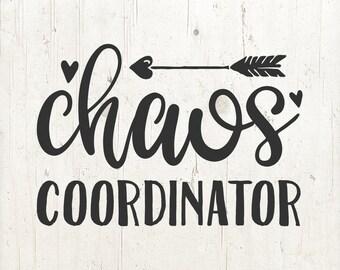 Chaos Coordinator SVG, Mom Life Svg, Funny Mom svg, Teacher svg, Mom gift, Mom Svg, files for Cricut Silhouette Dxf Eps Png Jpg