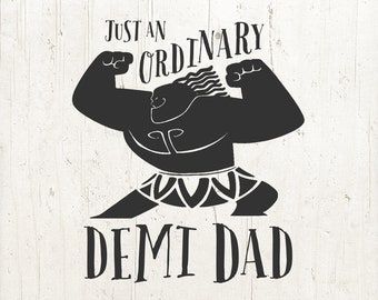 Demi Dad SVG, Just An Ordinary Demi Dad Svg, Demi Dad Shirt Svg, dad svg, father's day svg, Maui Dad Svg