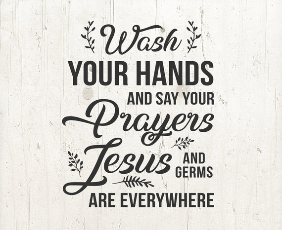 Wash Your Hands And Say Your Prayers Because Jesus And Germs Etsy