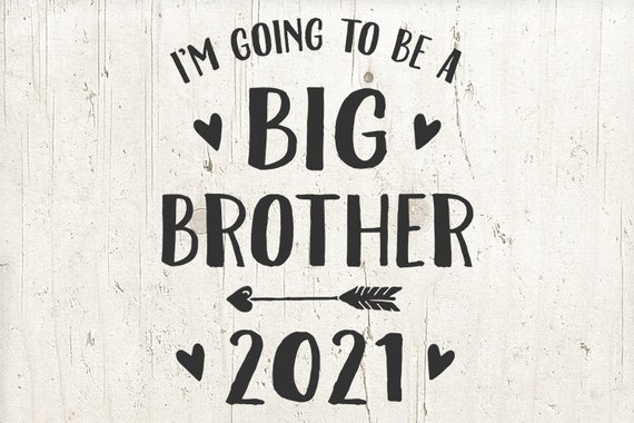 Big Brother 2021 SVG file for Cricut I'm going to be a Big ...